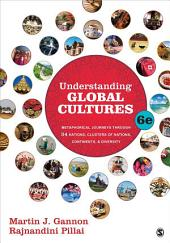 Understanding Global Cultures: Metaphorical Journeys Through 34 Nations, Clusters of Nations, Continents, and Diversity, Edition 6