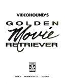 Videohound s Golden Movie Retriever  1993 PDF