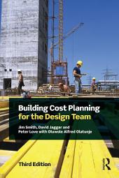 Building Cost Planning for the Design Team: Edition 3