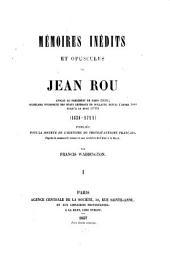 Mémoires inédits et opuscules: Publiés pour la société de l'histoire du protestantisme français par Francis Waddington. Acc: Feuilles supplémentaires aux mémoires inédits et opus cules de Jean Rou (18)