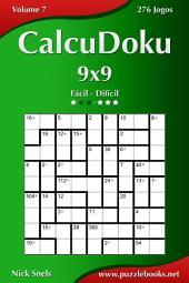 CalcuDoku 9x9 - Fácil ao Difícil - Volume 7 - 276 Jogos