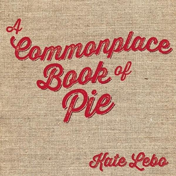 Download A Commonplace Book of Pie Book