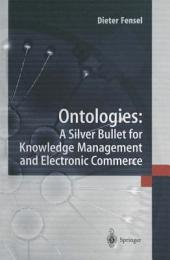 Ontologies:: A Silver Bullet for Knowledge Management and Electronic Commerce