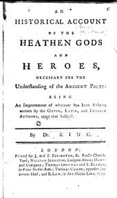 An Historical Account of the Heathen Gods and Heroes Necessary for the Understanding of the Ancient Poets,[etc.].