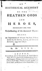 An Historical Account of the Heathen Gods and Heroes Necessary for the Understanding of the Ancient Poets  etc    PDF
