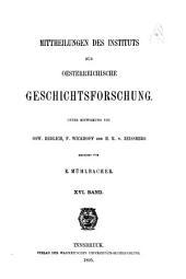 Mittheilungen des Instituts für Oesterreichische Geschichtsforschung: Band 16