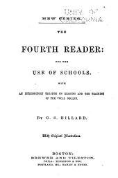 The Fourth Reader: For the Use of Schools : with an Introductory Treatise on Reading and the Training of the Vocal Organs