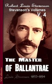 The Master of Ballantrae: Stevenson's Vol. 4