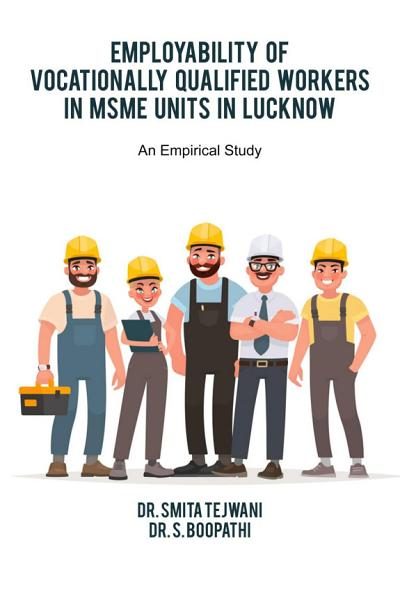 Employability of Vocationally Qualified Workers in MSME Units in Lucknow PDF