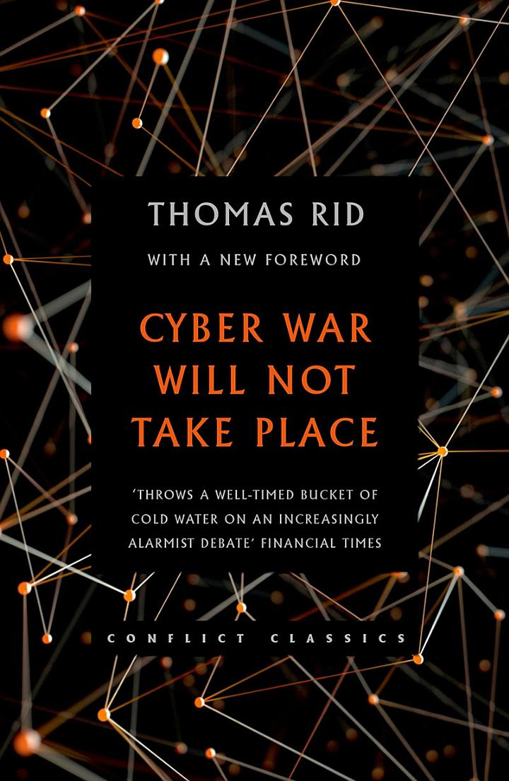 Cyber War Will Not Take Place