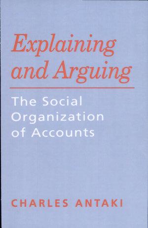 Explaining and Arguing