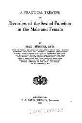 A Practical Treatise on Disorders of the Sexual Function in the Male and Female
