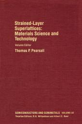 Materials Science and Technology: Strained-Layer Superlattices: Strained-Layer Superlattices: Materials Science and Technology