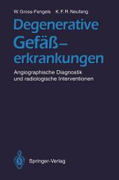 Degenerative Gefäßerkrankungen: Angiographische Diagnostik und radiologische Interventionen