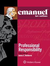 Emanuel Law Outlines for Professional Responsibility: Edition 5