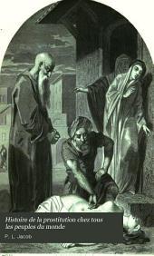 Histoire de la prostitution chez tous les peuples du monde: depuis l'antiquité la plus reculée jusqu'à nos jours, Volume1