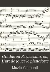 Gradus ad Parnassum, ou, L'art de jouer le pianoforte: démontré par les exercices dans le style sévère et dans le style élégant