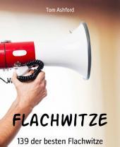 Flachwitze: 139 der besten Flachwitze