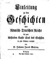 Einleitung zu den Geschichten des Römisch-Teutschen Reichs bis zum Absterben Kaiser Carl des Sechsten