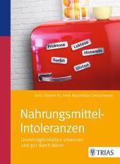 Nahrungsmittel-Intoleranzen: Unverträglichkeiten erkennen und gut damit leben, Ausgabe 2
