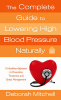 The Complete Guide to Lowering High Blood Pressure Naturally PDF