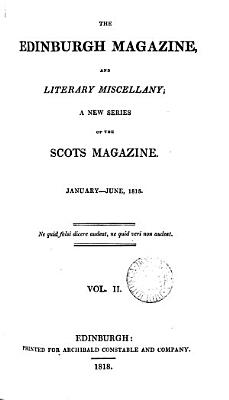 The Edinburgh magazine  and literary miscellany  a new series of The Scots magazine PDF