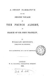 A Short Narrative of the Second Voyage of the Prince Albert, in Search of Sir John Franklin