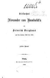 Briefwechsel Alexander von Humboldt's mit Heinrich Berghaus aus den Jahren 1825 bis 1858: Band 1