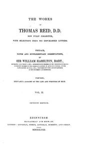 The Works of Thomas Reid: Now Fully Collected, with Selections from His Unpublished Letters, Volume 2