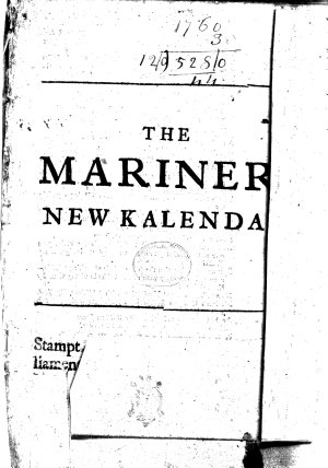 The mariners new calendar  Containing the principles of arithmetick and geometry  etc