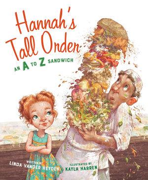 Hannah s Tall Order  An A to Z Sandwich