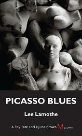 Picasso Blues: A Ray Tate and Djuna Brown Mystery