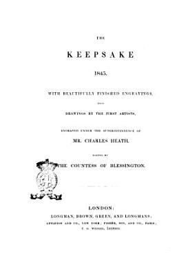 The Keepsake 1845 with Beautifully Finished Engravings  from Drawings by the First Artists  Engraved Under the Superintendence of Mr  Charles Heath PDF