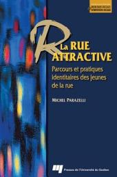 La Rue Attractive: Parcours et Pratiques Identitaires des Jeunes de la Rue