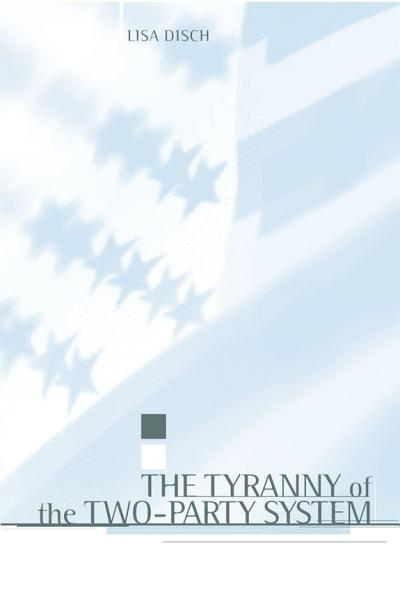 Download The Tyranny of the Two Party System Book