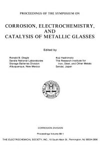 Proceedings of the Symposium on Corrosion  Electrochemistry  and Catalysis of Metallic Glasses
