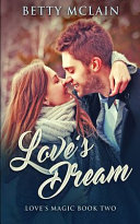 Love s Dream  Love s Magic Book 2  PDF