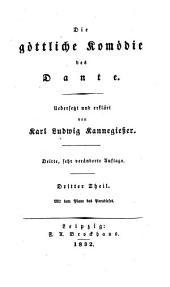 Die göttliche Komödie, uebers. und erklärt von K. L. Kannegiesser. 3e, veränderte Aufl: Band 3