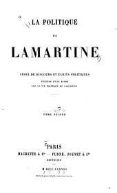 La politique de Lamartine: choix de discours et écrits politiques, précédé d'une étude sur la vie politique de Lamartine