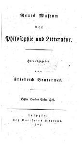 Neues Museum der Philosophie und Litteratur: Band 1