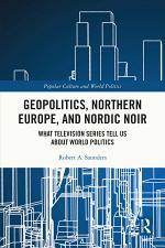 Geopolitics, Northern Europe, and Nordic Noir