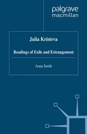 Julia Kristeva: Readings of Exile and Estrangement