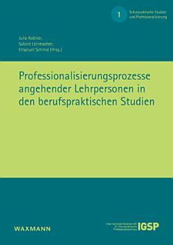 Professionalisierungsprozesse angehender Lehrpersonen in den berufspraktischen Studien PDF