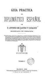 Guía practica del dilpomático español: Volumen 1