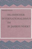 Islamischer Internationalismus im 20  Jahrhundert