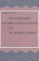 Islamischer Internationalismus im 20  Jahrhundert PDF