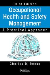 Occupational Health and Safety Management: A Practical Approach, Third Edition, Edition 3