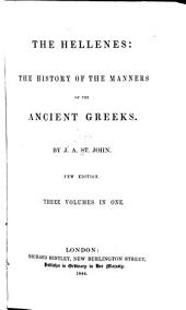 The Hellenes: The History of the Manners of the Ancient Greeks