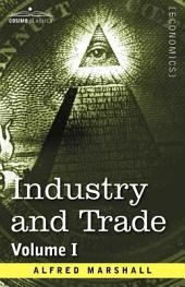Industry and Trade: Volume 1