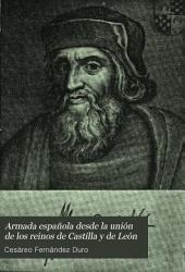 Armada española desde la unión de los reinos de Castilla y de León: Volumen 1